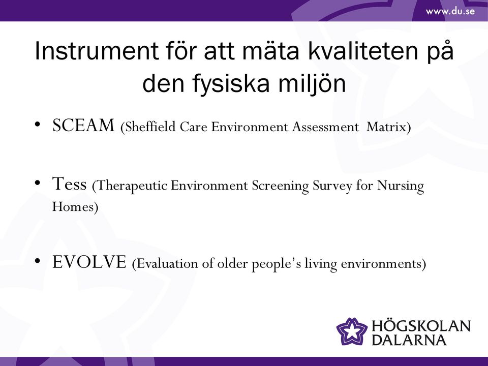 (Therapeutic Environment Screening Survey for Nursing
