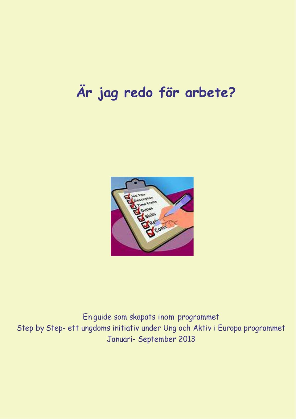 Step by Step- ett ungdoms initiativ