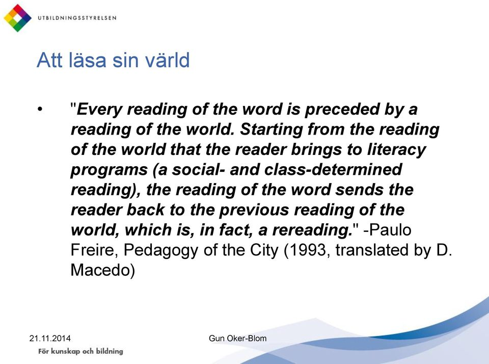class-determined reading), the reading of the word sends the reader back to the previous reading