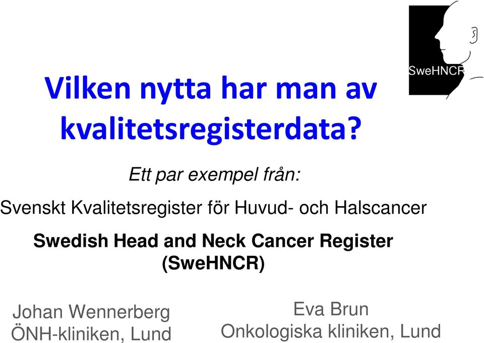 och Halscancer Swedish Head and Neck Cancer Register