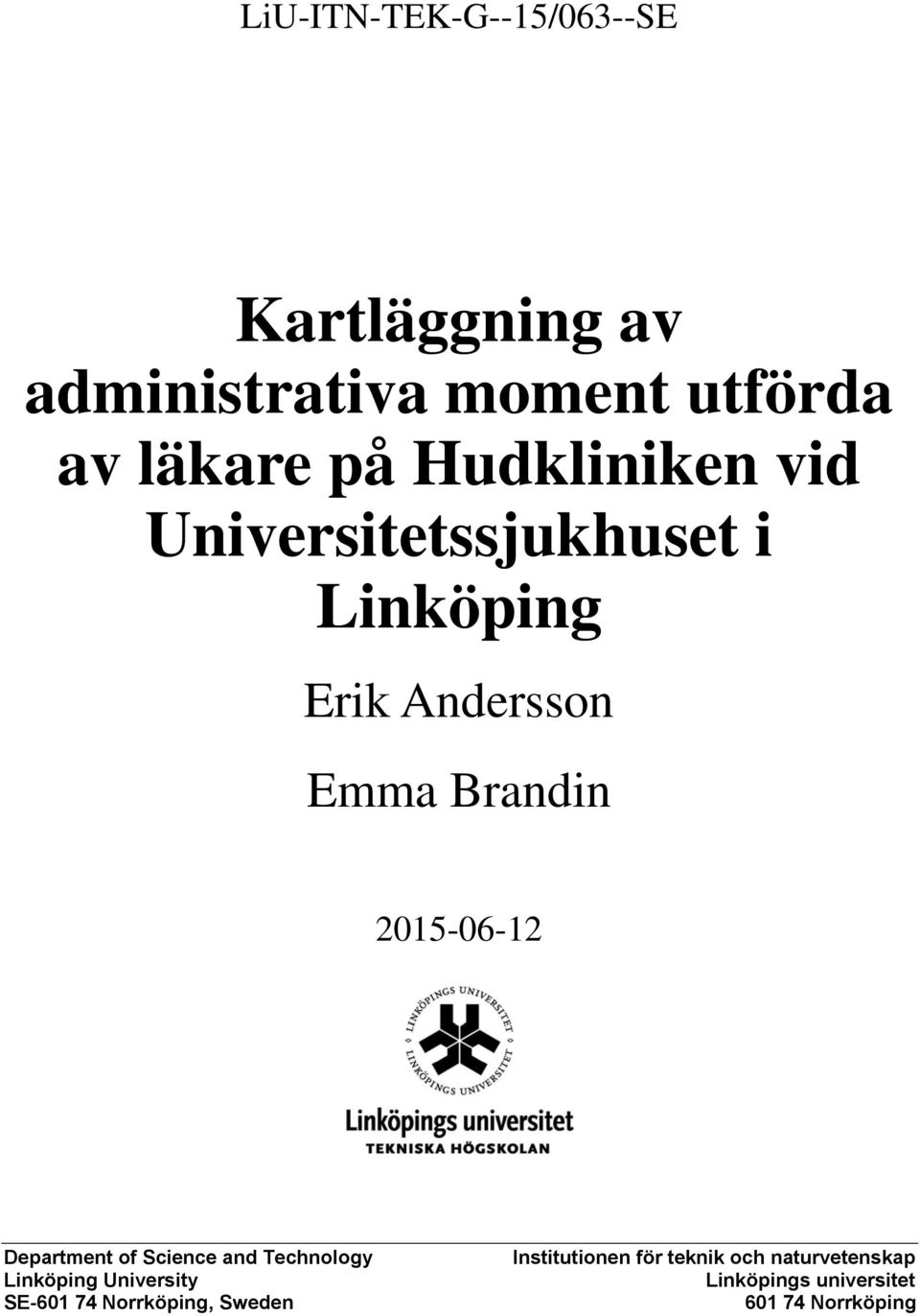 2015-06-12 Department of Science and Technology Linköping University SE-601 74
