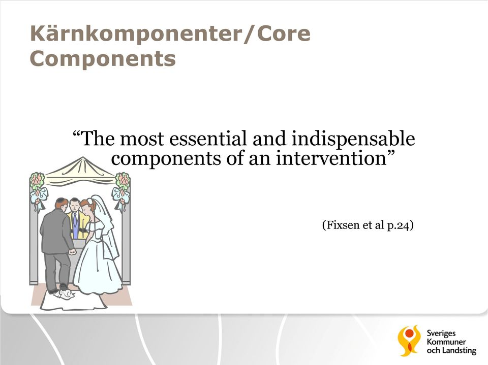 and indispensable components