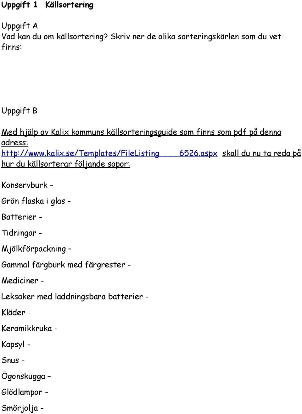 adress: http://www.kalix.se/templates/filelisting 6526.