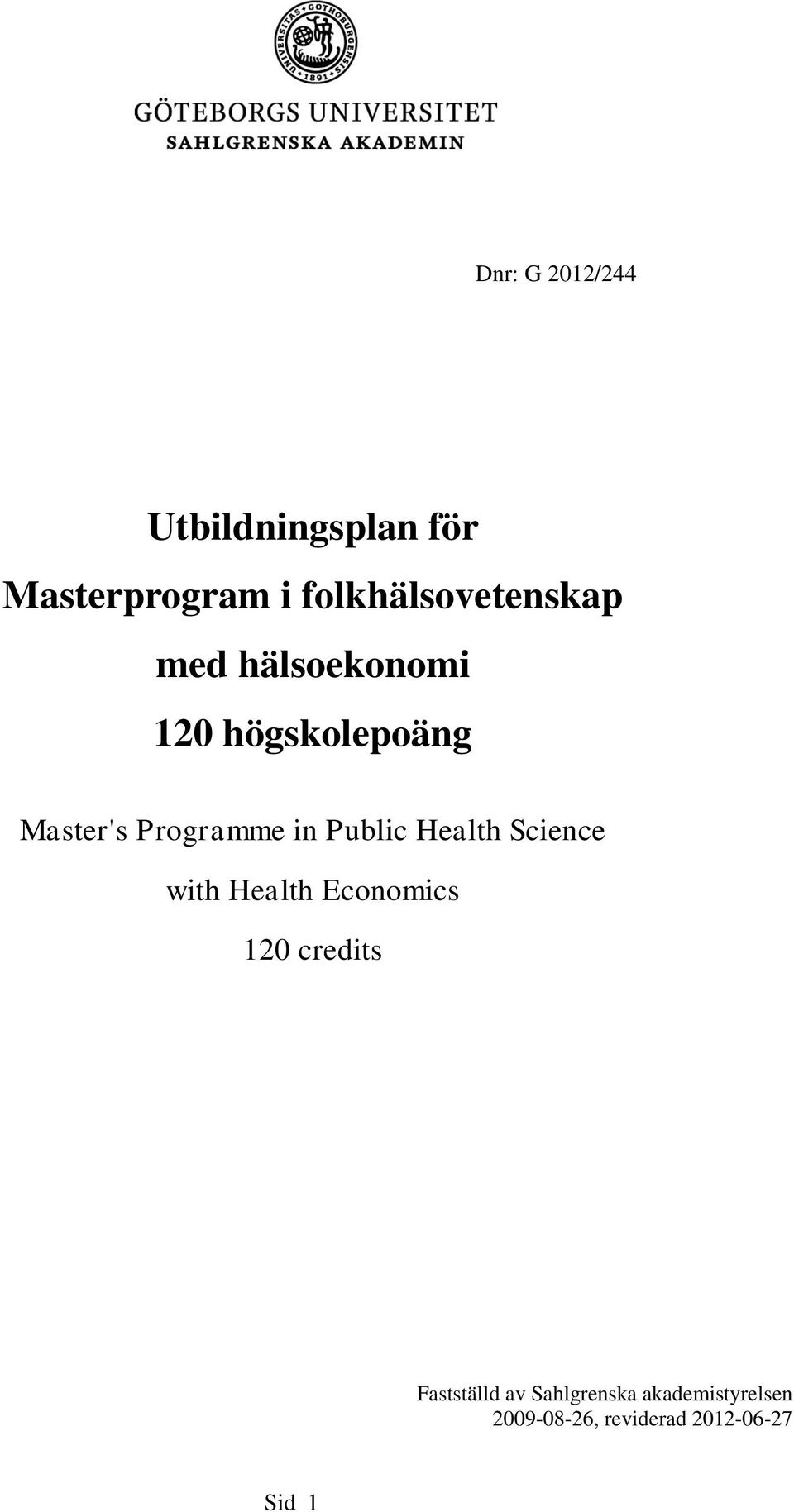 Programme in Public Health Science with Health Economics 120
