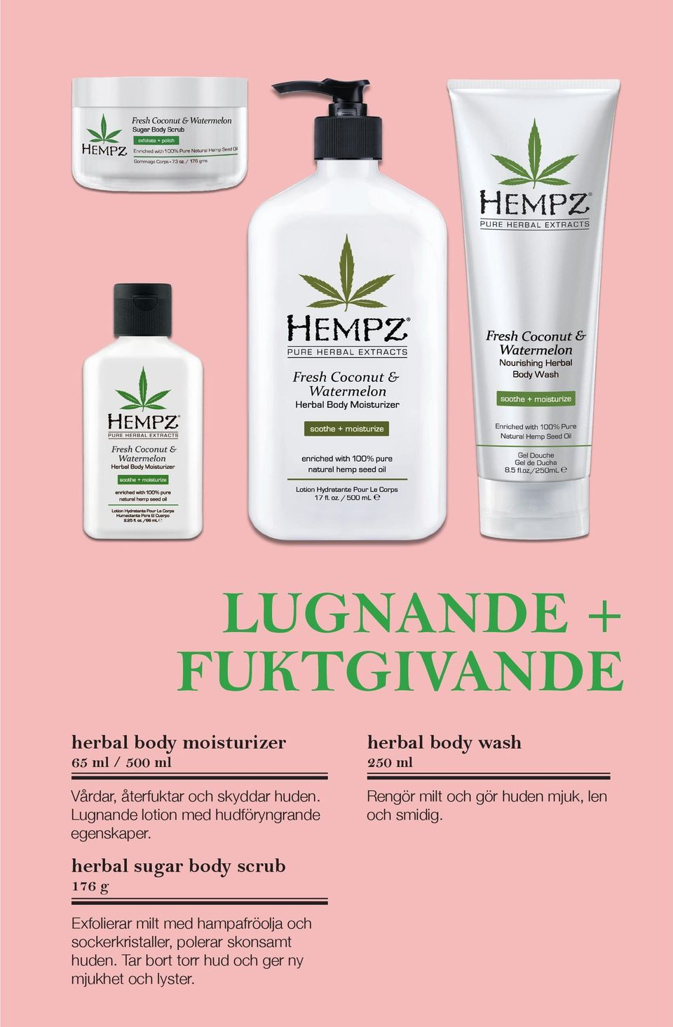 herbal sugar body scrub 176 g herbal body wash 250 ml Rengör milt och gör huden mjuk, len och