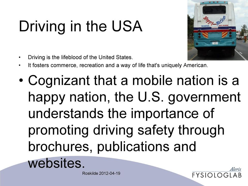 Cognizant that a mobile nation is a happy nation, the U.S.