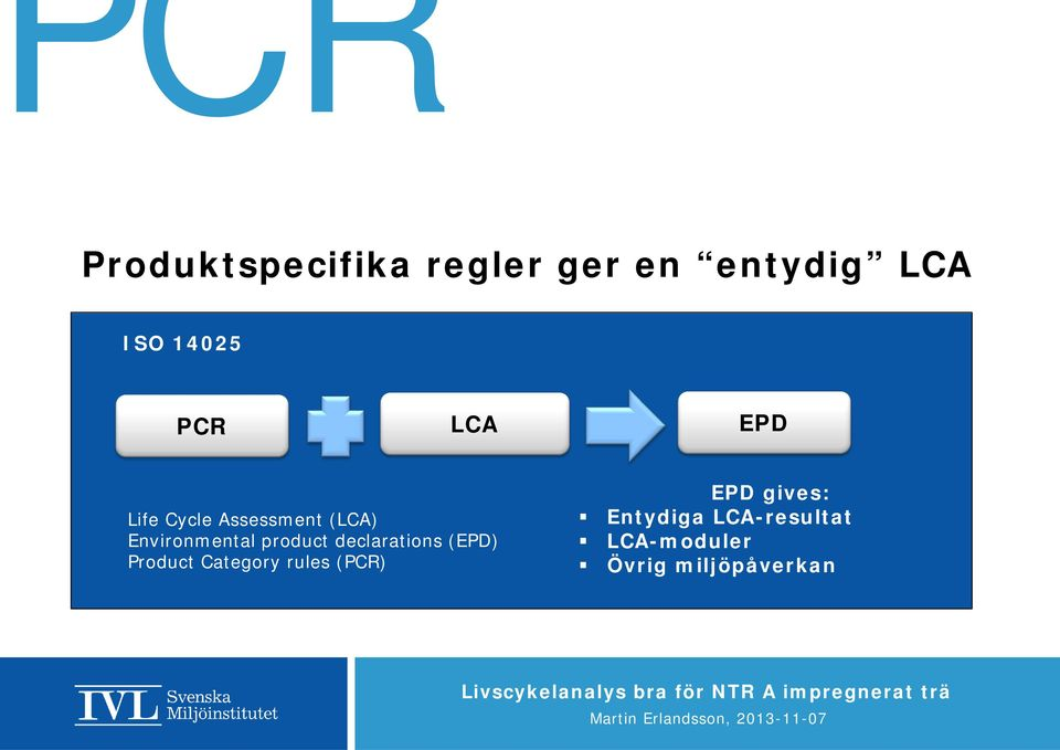 product declarations (EPD) Product Category rules (PCR)