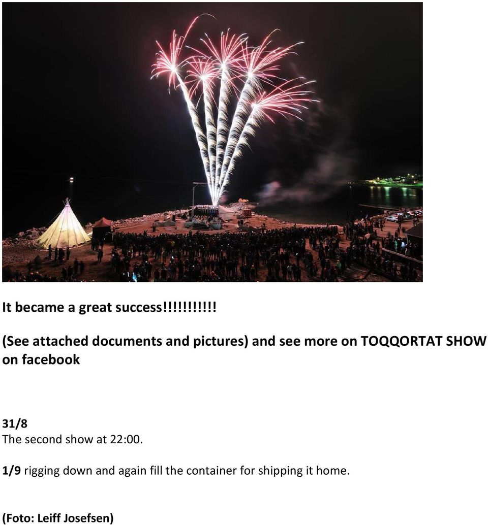 more on TOQQORTAT SHOW on facebook 31/8 The second show at