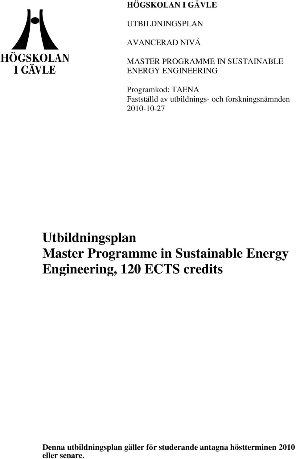 2010-10-27 Utbildningsplan Master Programme in Sustainable Energy Engineering, 120