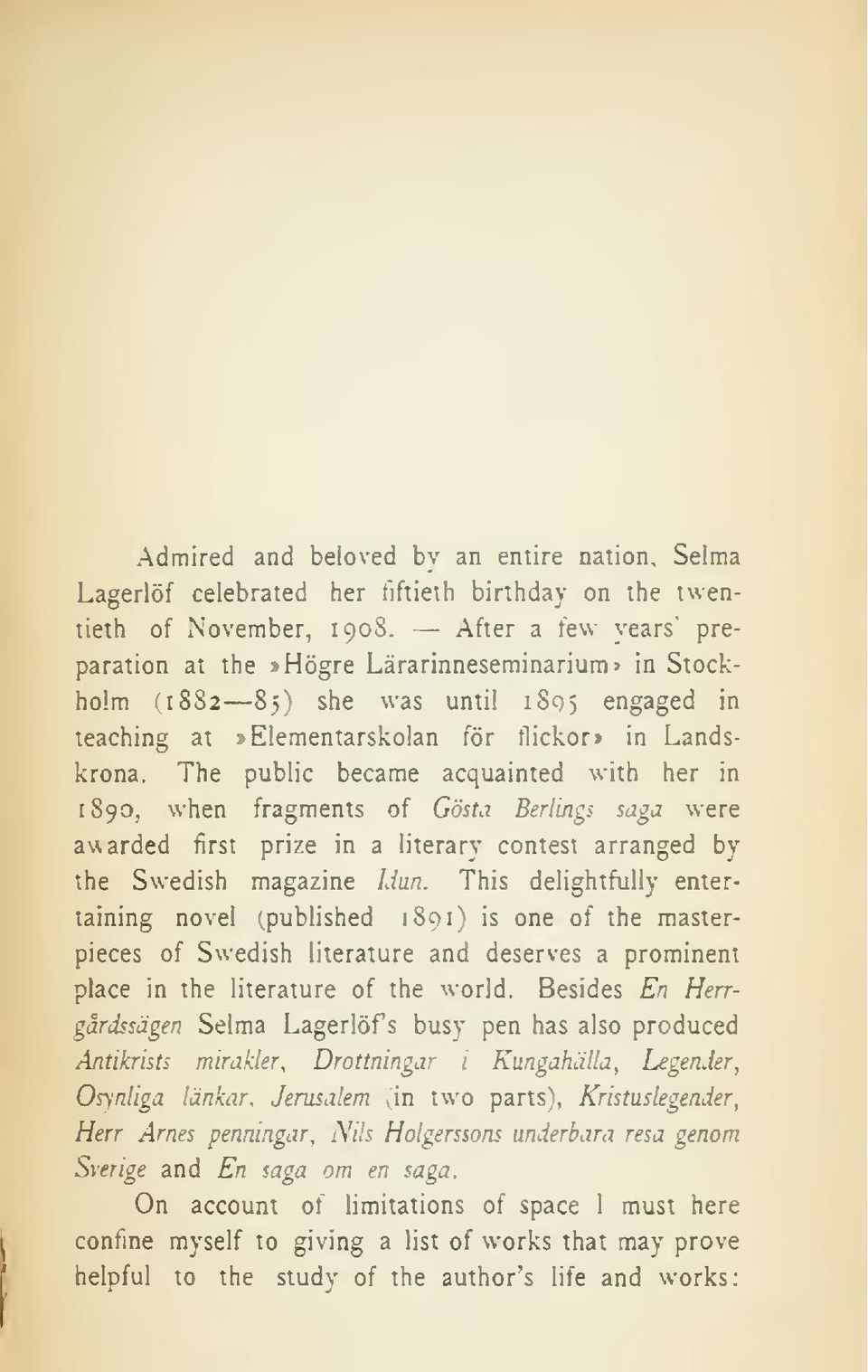 The public became acquainted with her in 1890, when fragments of Gösta Berlin: rg 1.vere awarded first prize in a literary contest arranged by the Swedish magazine Liun.