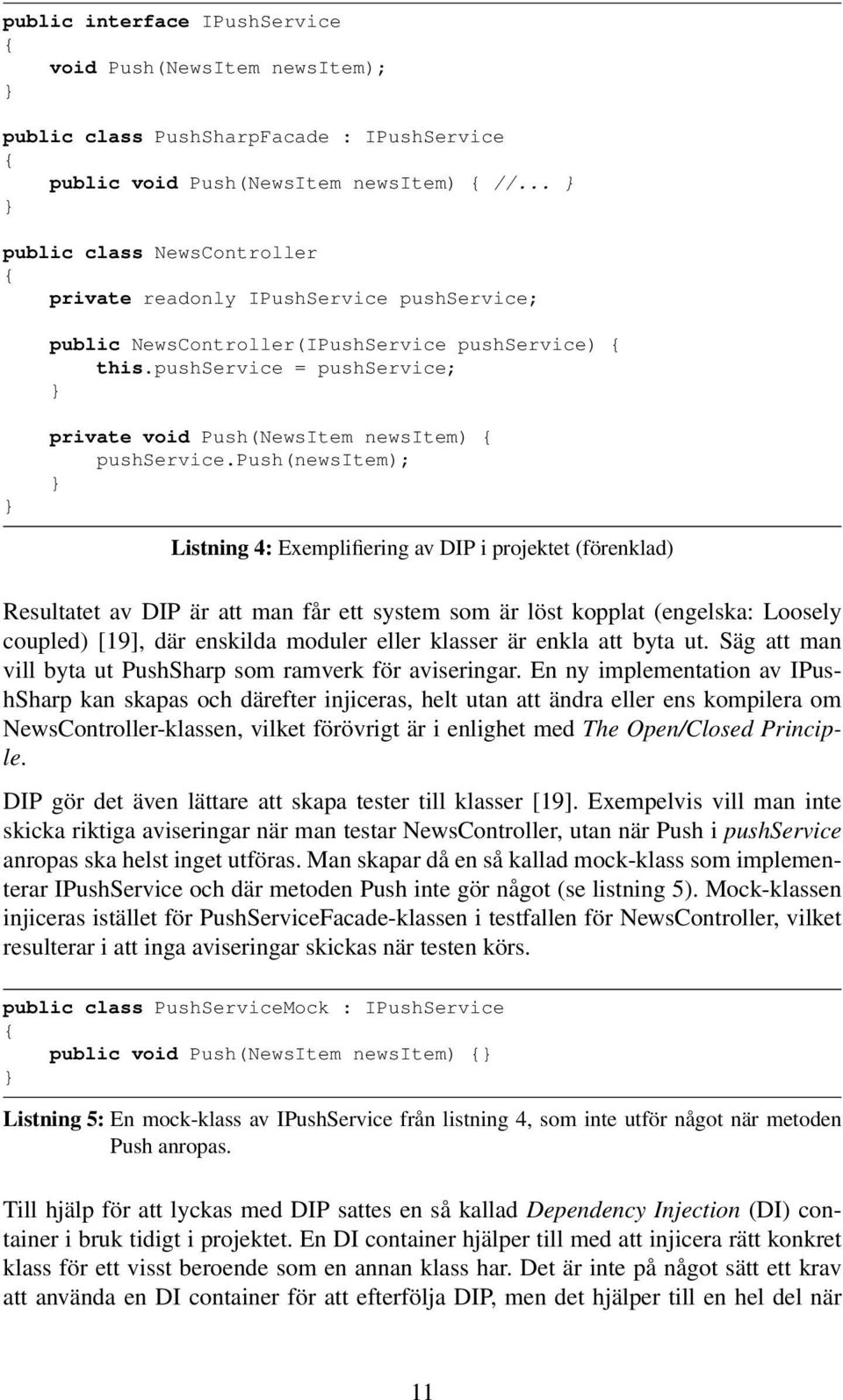 pushservice = pushservice; private void Push(NewsItem newsitem) pushservice.