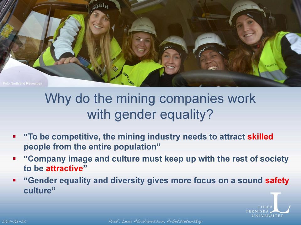 To be competitive, the mining industry needs to attract skilled people from the entire
