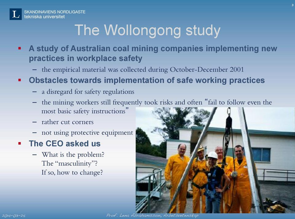 safety regulations the mining workers still frequently took risks and often fail to follow even the most basic safety
