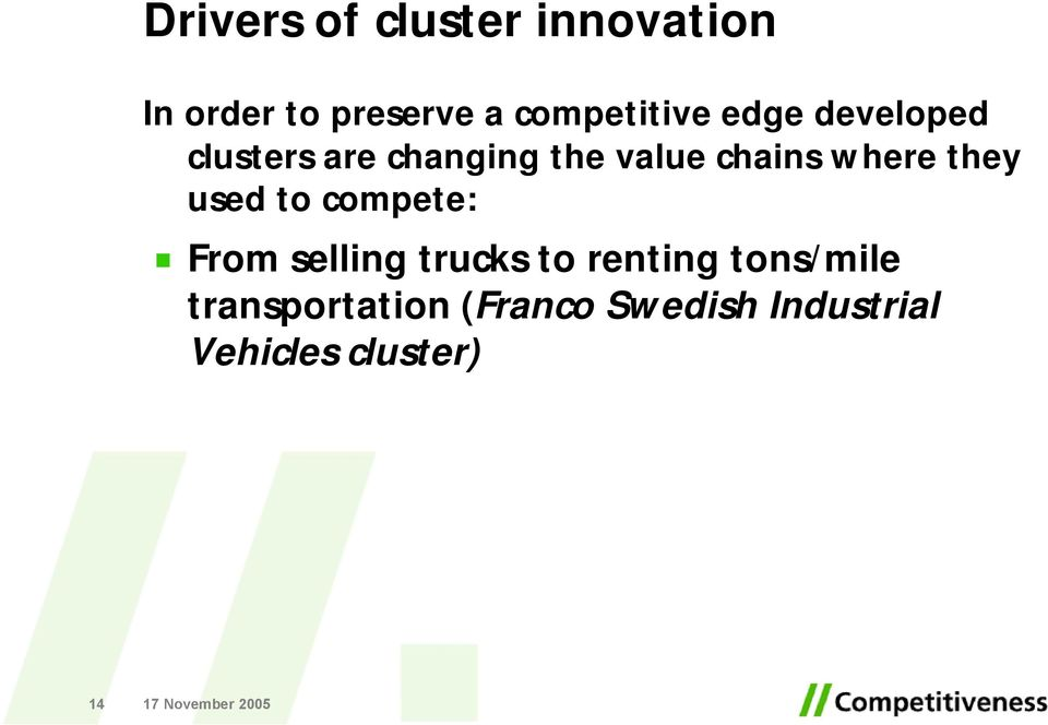 chains where they used to compete: From selling trucks to