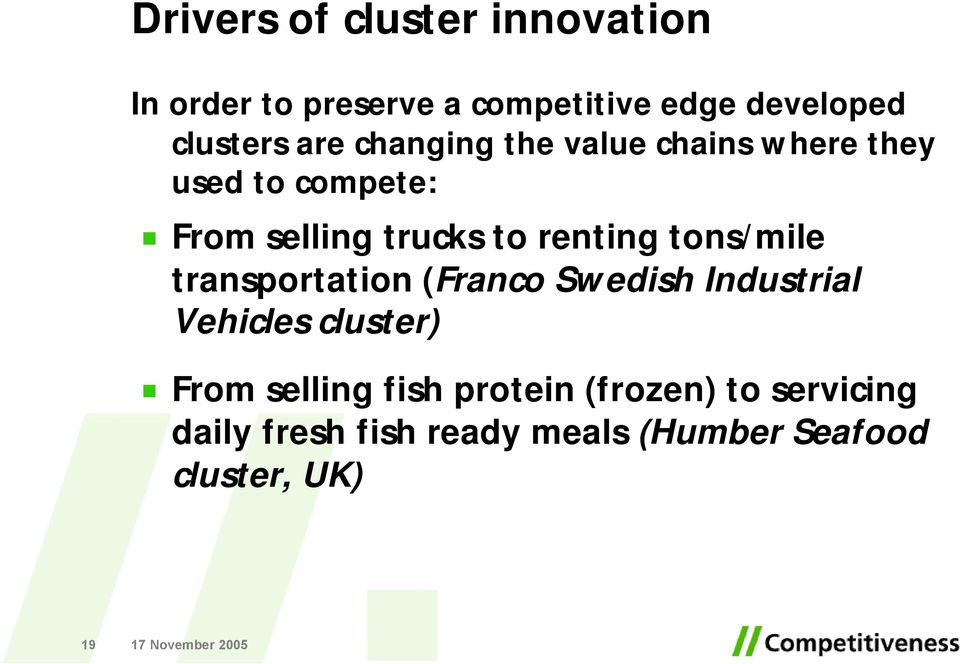 tons/mile transportation (Franco Swedish Industrial Vehicles cluster) From selling fish