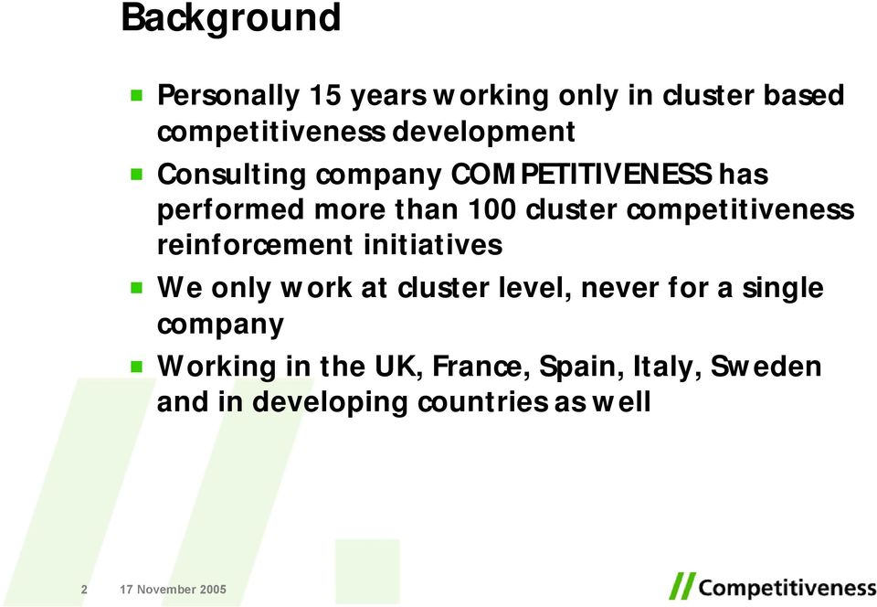 competitiveness reinforcement initiatives We only work at cluster level, never for a