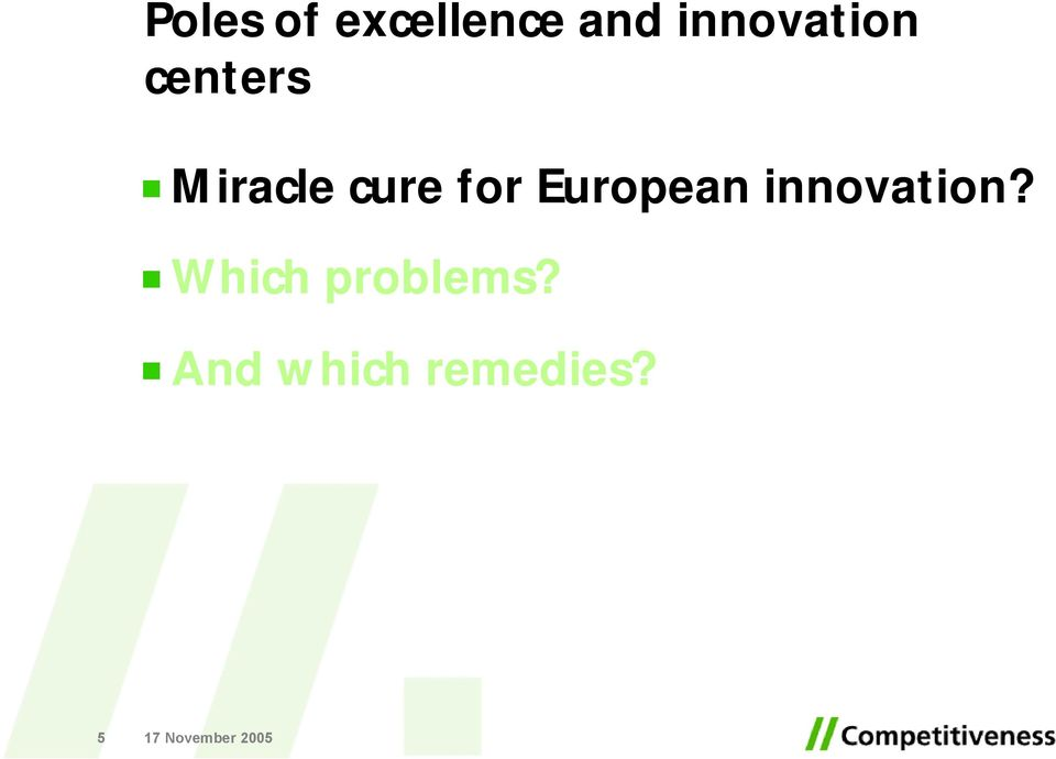 cure for European innovation?