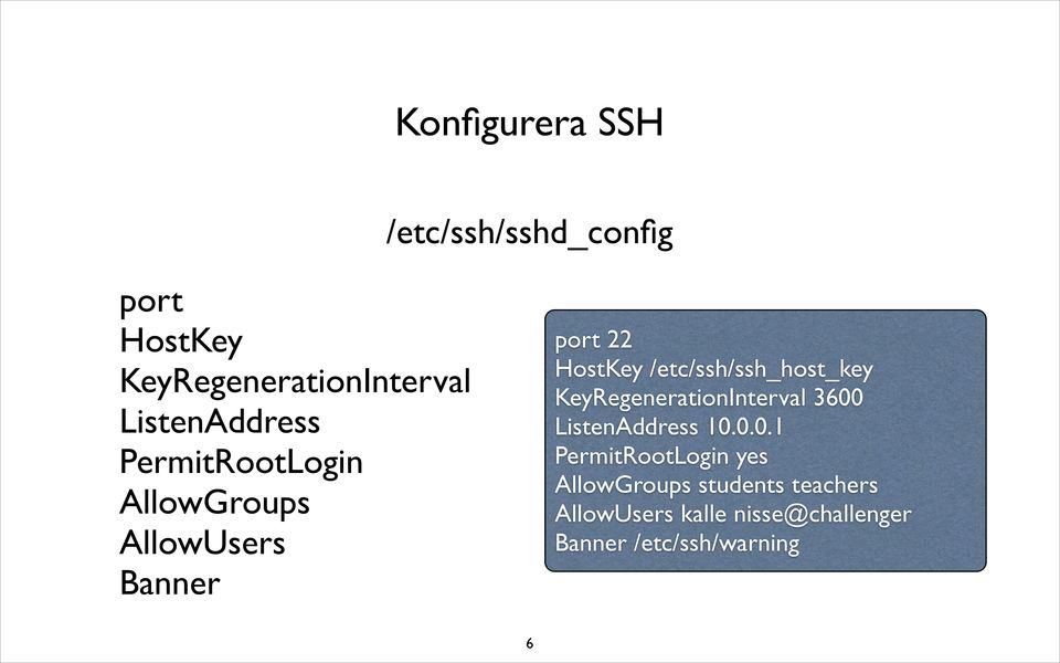 /etc/ssh/ssh_host_key KeyRegenerationInterval 3600