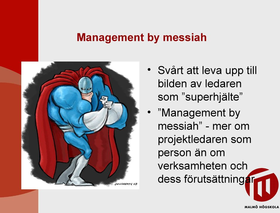 Management by messiah - mer om