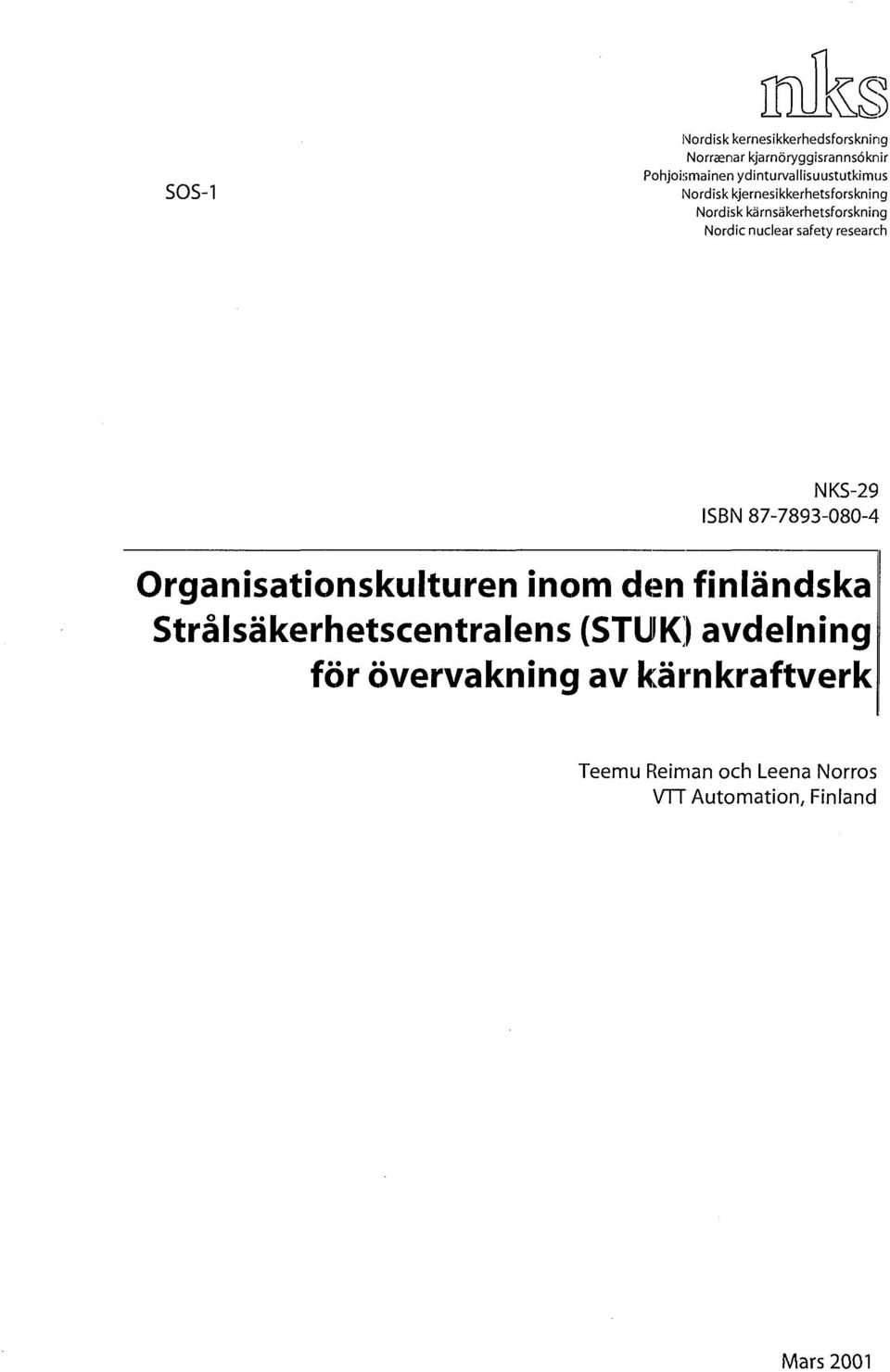 Nordic nuclear safety research NKS-29 ISBN 87-7893-080-4 Organisationskulturen inom den finländska