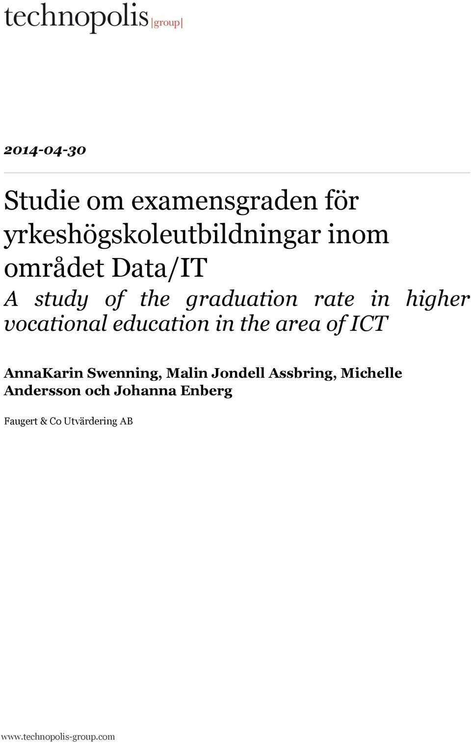 education in the area of ICT AnnaKarin Swenning, Malin Jondell Assbring,