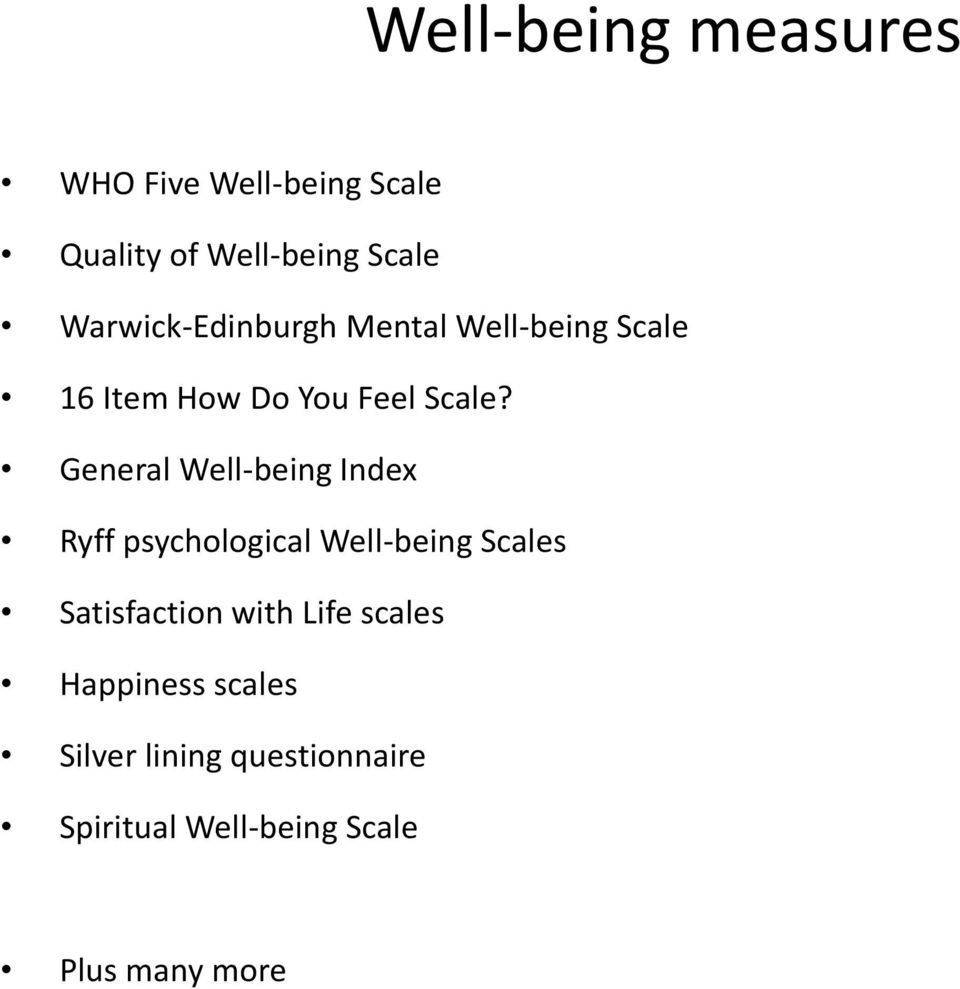 General Well-being Index Ryff psychological Well-being Scales Satisfaction with