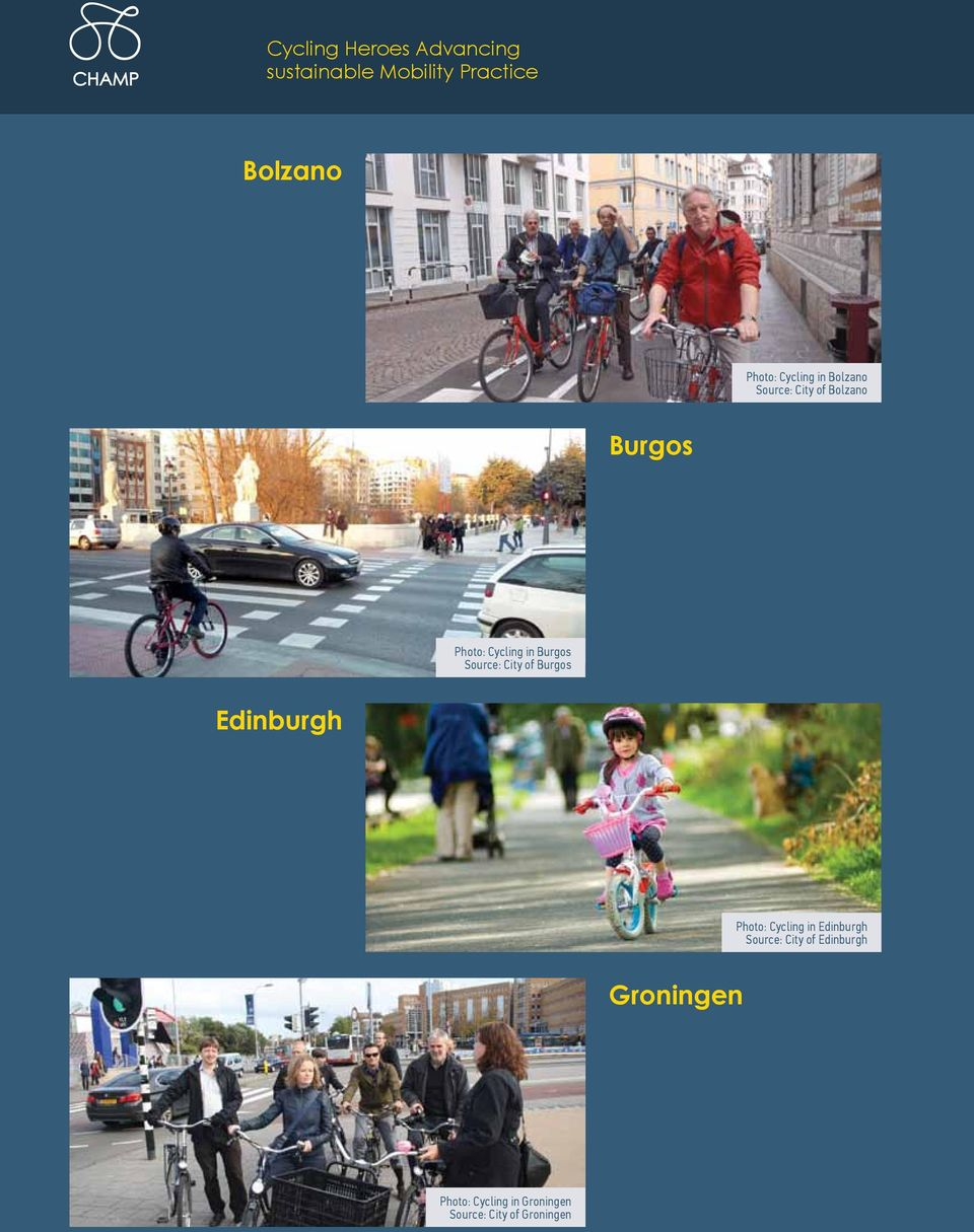 Source: City of Burgos Edinburgh Photo: Cycling in Edinburgh Source: City