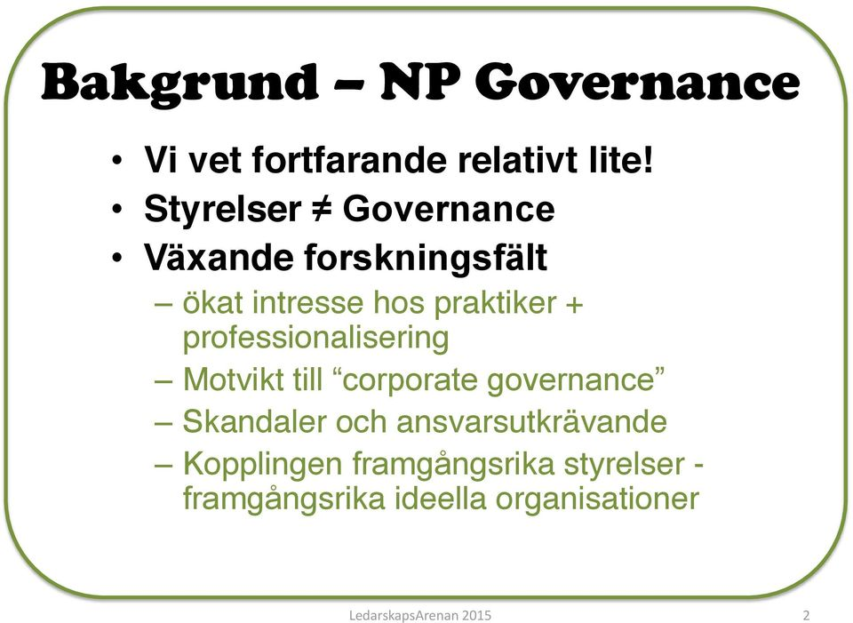 professionalisering Motvikt till corporate governance Skandaler och
