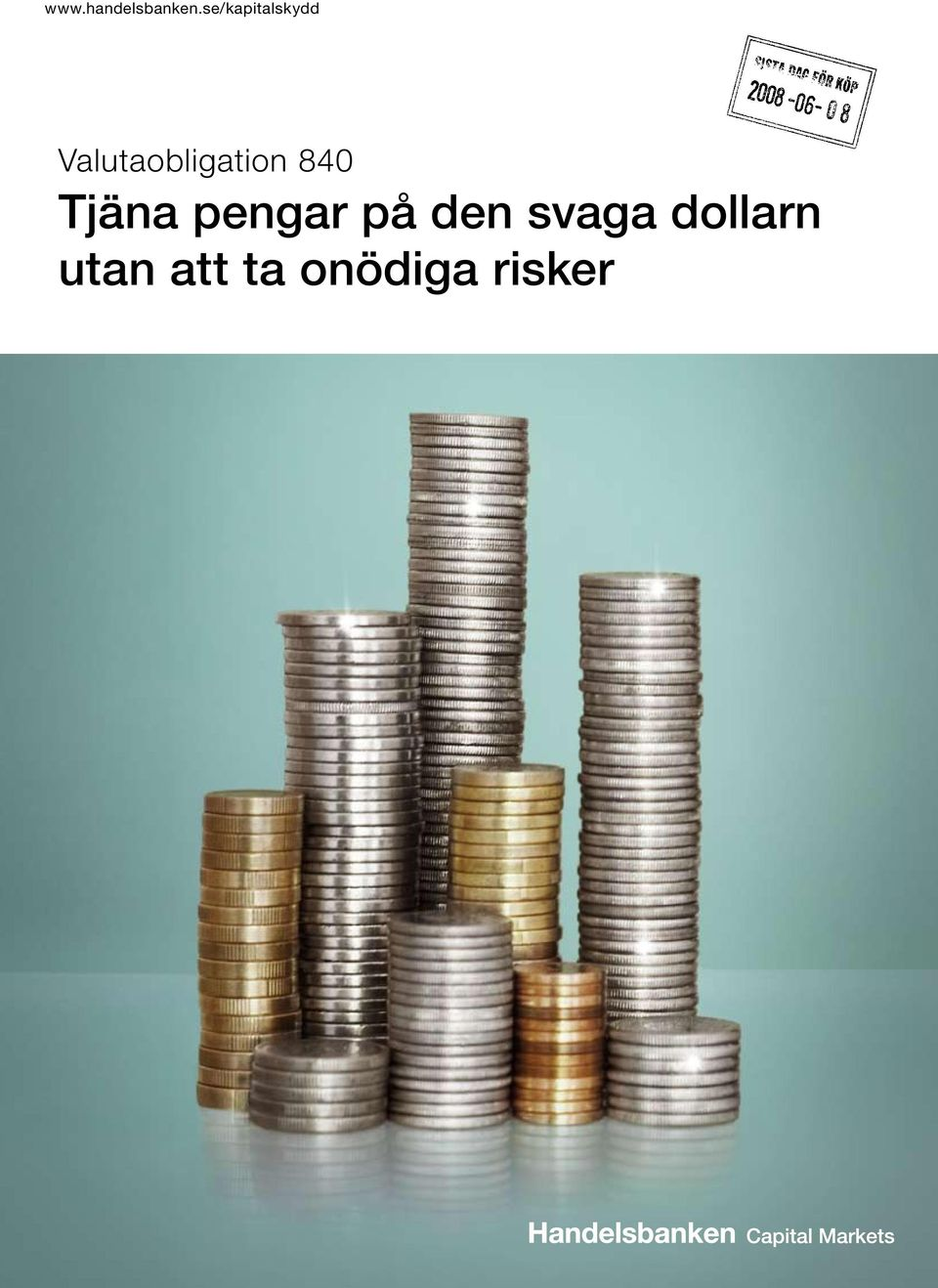 Valutaobligation 840 Tjäna