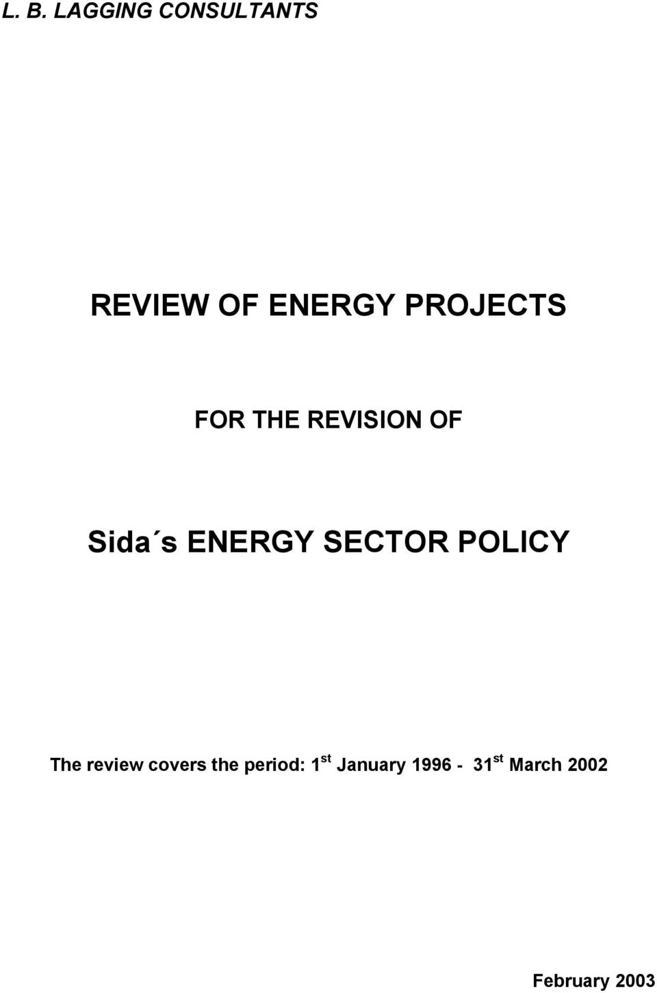 SECTOR POLICY The review covers the period: