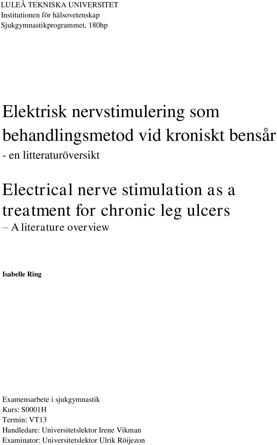 stimulation as a treatment for chronic leg ulcers A literature overview Isabelle Ring Examensarbete i