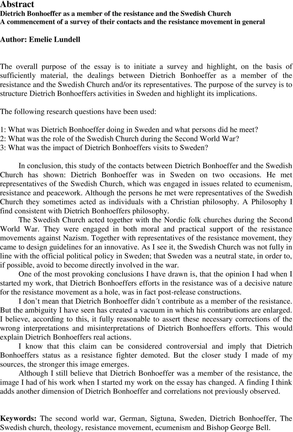 Church and/or its representatives. The purpose of the survey is to structure Dietrich Bonhoeffers activities in Sweden and highlight its implications.