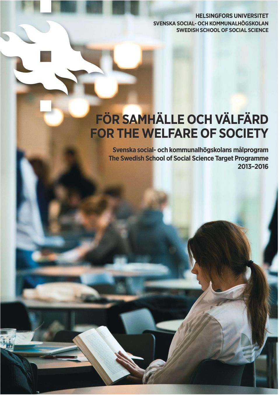 THE WELFARE OF SOCIETY Svenska social- och kommunalhögskolans