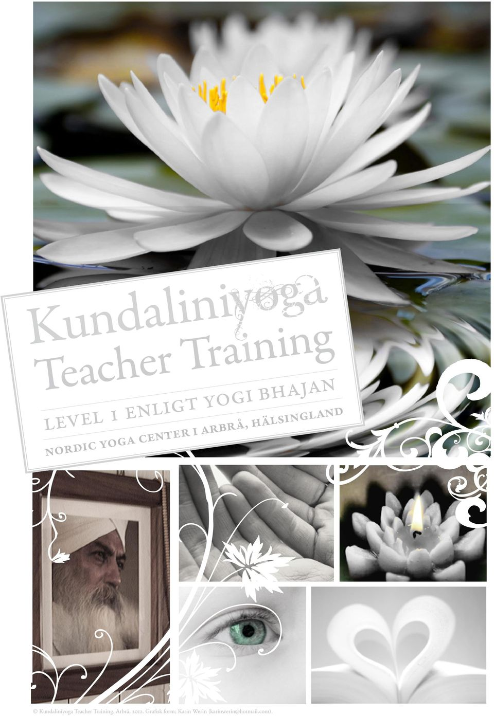 Kundaliniyoga Teacher Training, Arbrå,