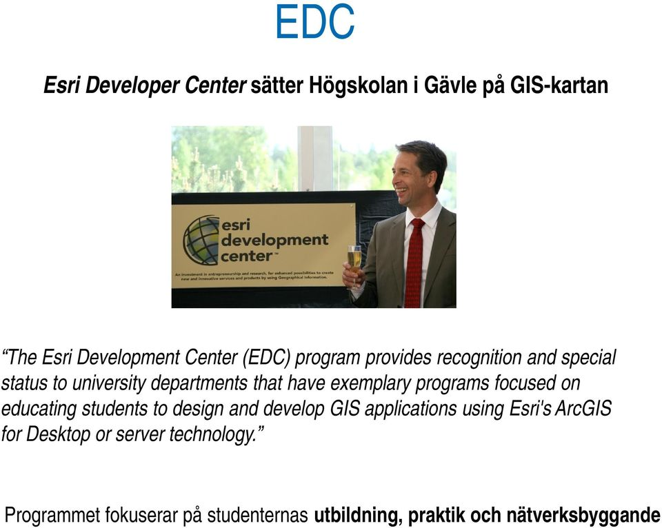 programs focused on educating students to design and develop GIS applications using Esri's ArcGIS