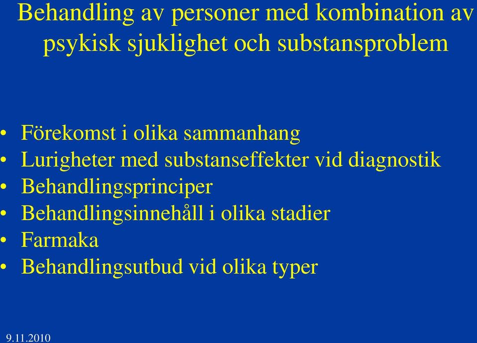 substanseffekter vid diagnostik Behandlingsprinciper