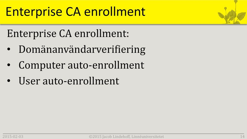 enrollment Enterprise CA enrollment: