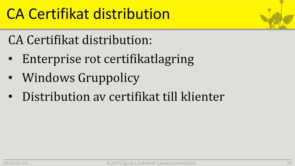CA Certifikat distribution: Enterprise rot