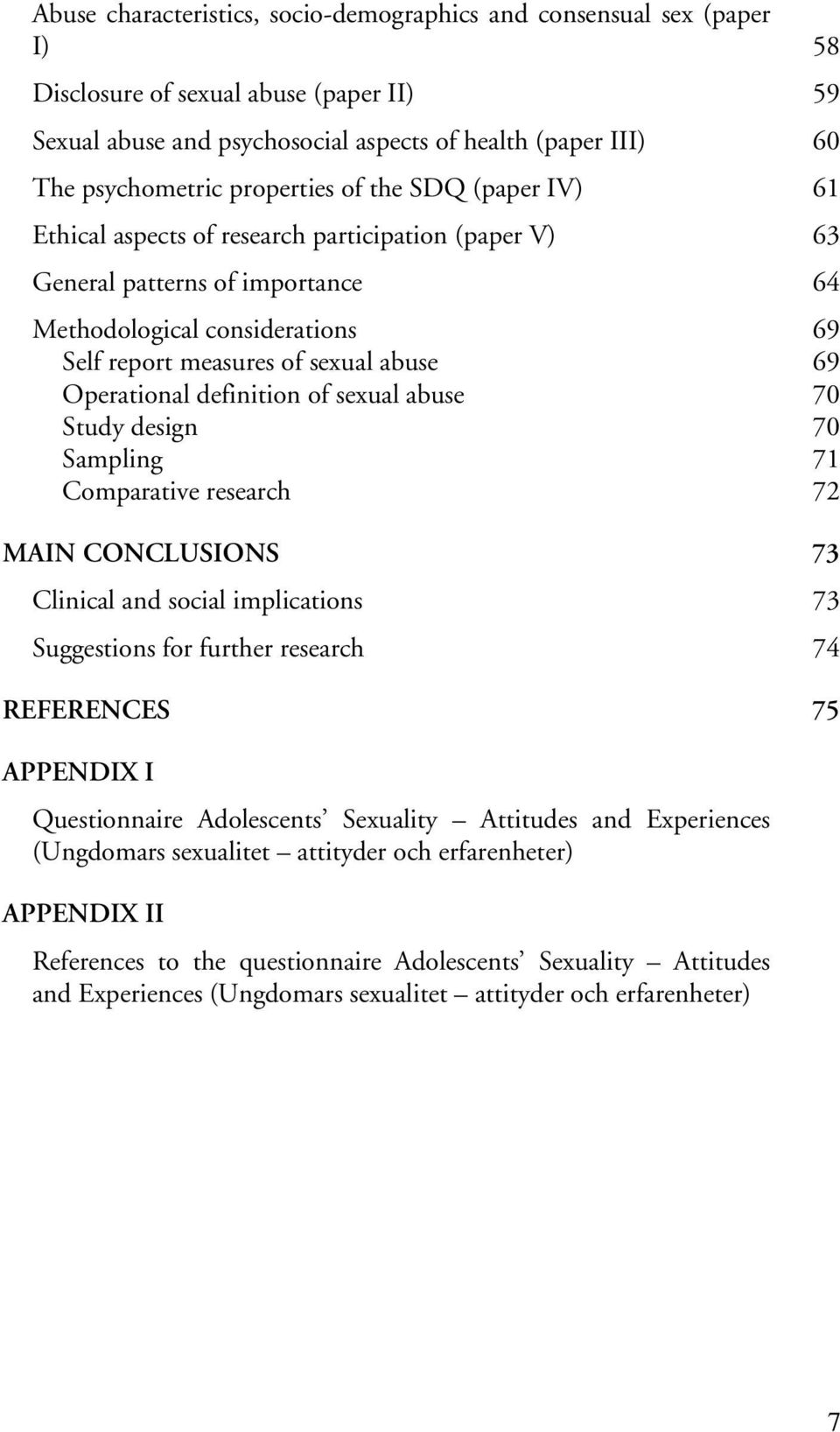 Operational definition of sexual abuse 70 Study design 70 Sampling 71 Comparative research 72 MAIN CONCLUSIONS 73 Clinical and social implications 73 Suggestions for further research 74 REFERENCES 75