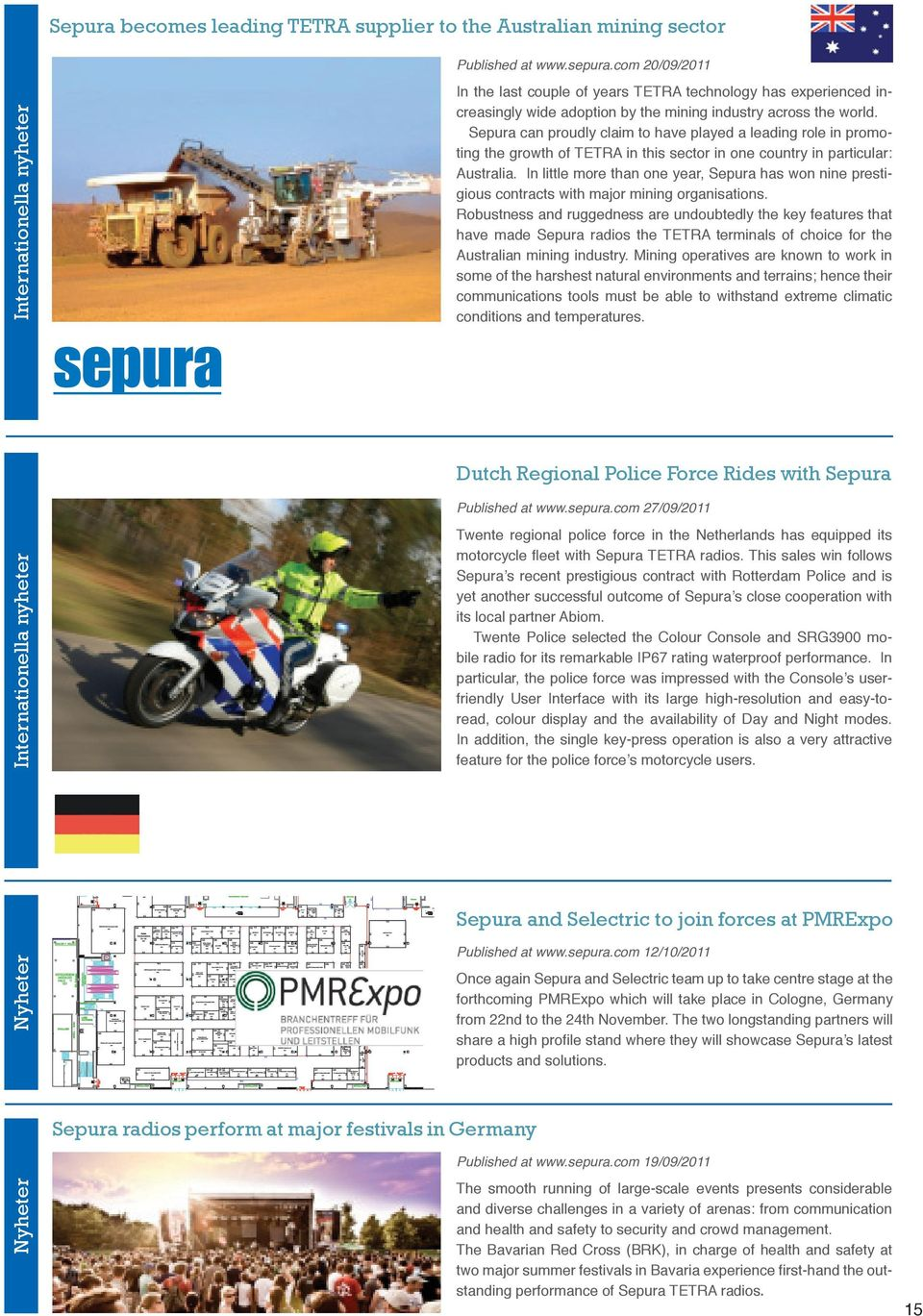 Sepura can proudly claim to have played a leading role in promoting the growth of TETRA in this sector in one country in particular: Australia.