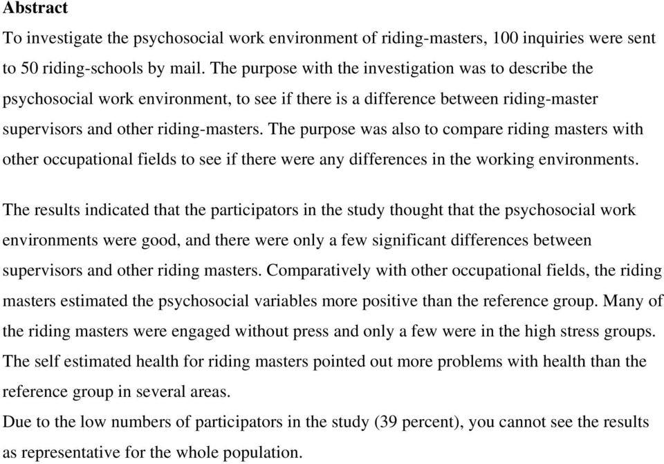 The purpose was also to compare riding masters with other occupational fields to see if there were any differences in the working environments.