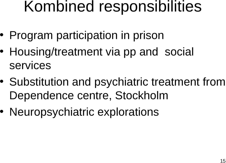 Substitution and psychiatric treatment from