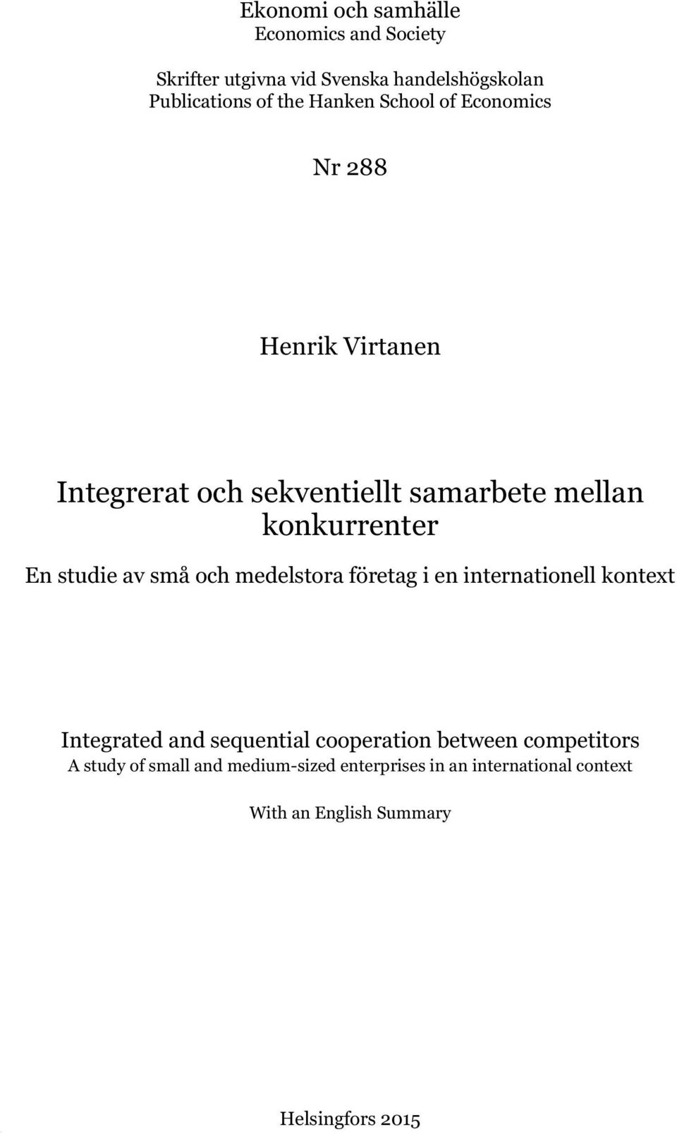 studie av små och medelstora företag i en internationell kontext Integrated and sequential cooperation between