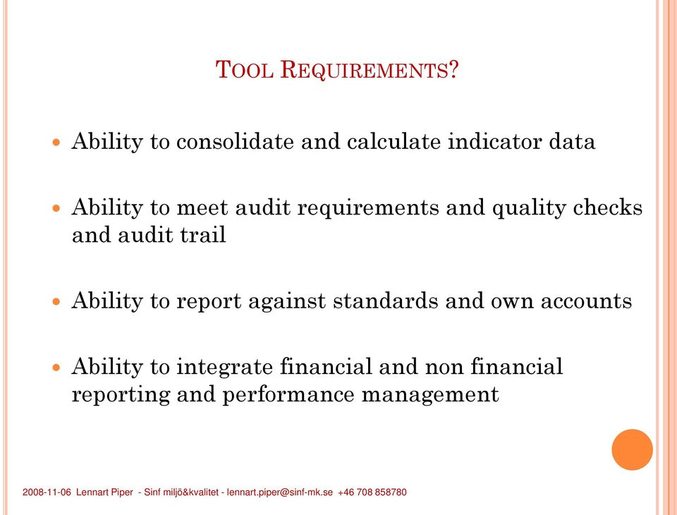 audit requirements and quality checks and audit trail Ability to