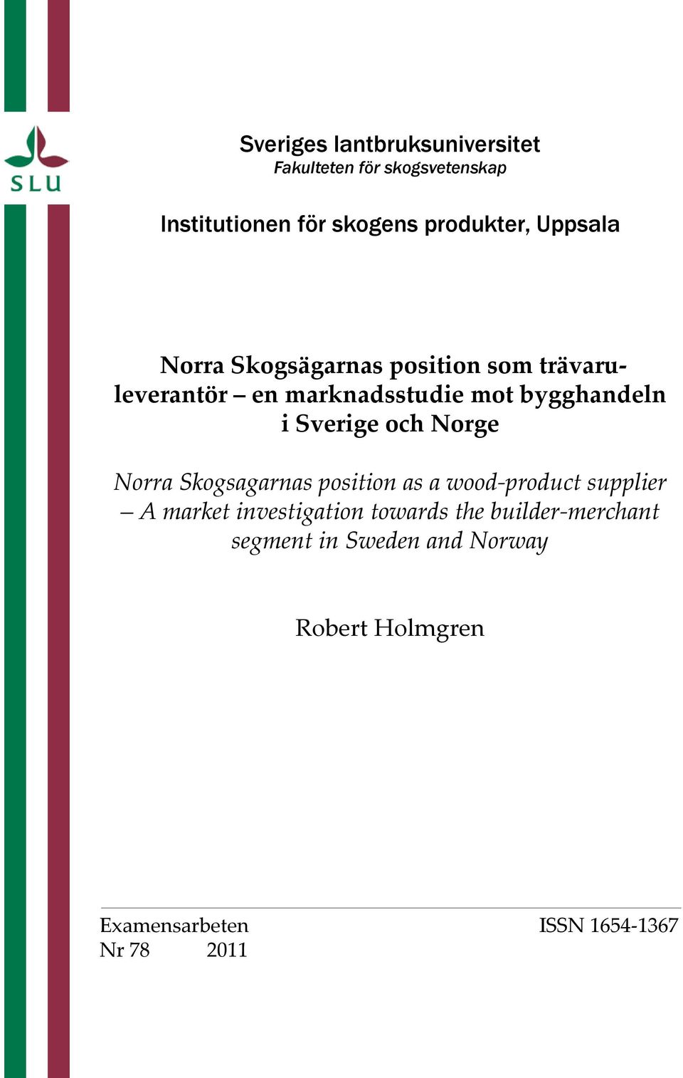 Sverige och Norge Norra Skogsagarnas position as a wood-product supplier A market investigation