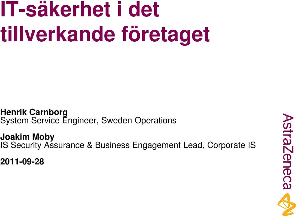 Sweden Operations Joakim Moby IS Security
