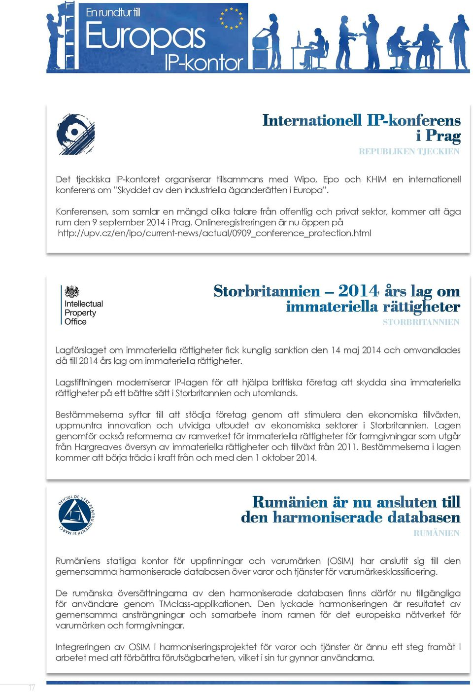Onlineregistreringen är nu öppen på http://upv.cz/en/ipo/current-news/actual/0909_conference_protection.