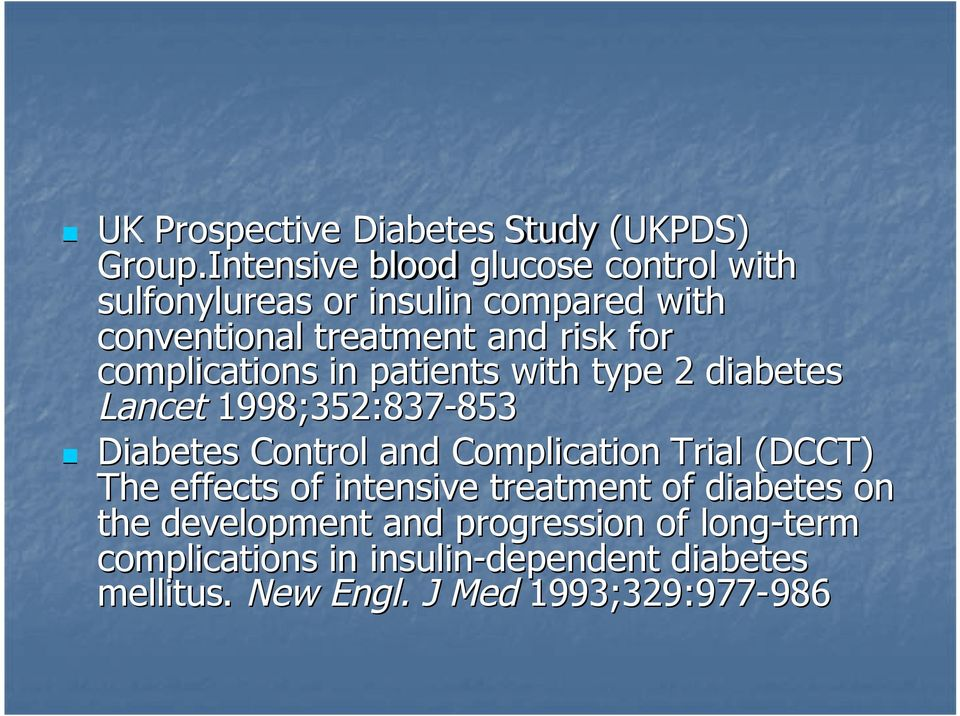 complications in patients with type 2 diabetes Lancet 1998;352:837-853 853 Diabetes Control and Complication Trial