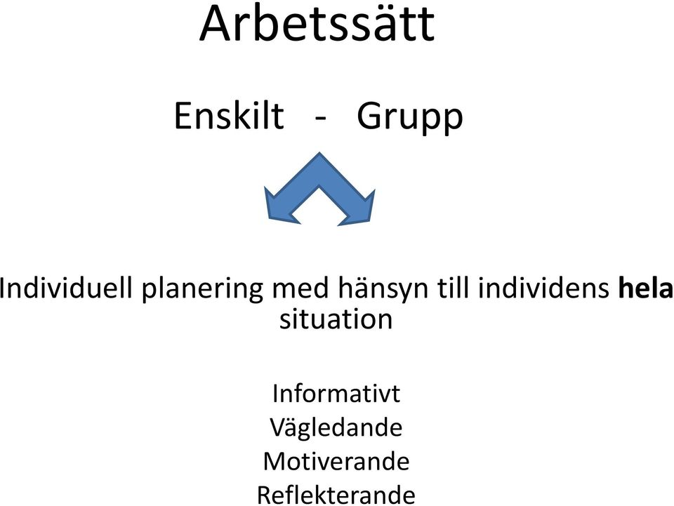 till individens hela situation