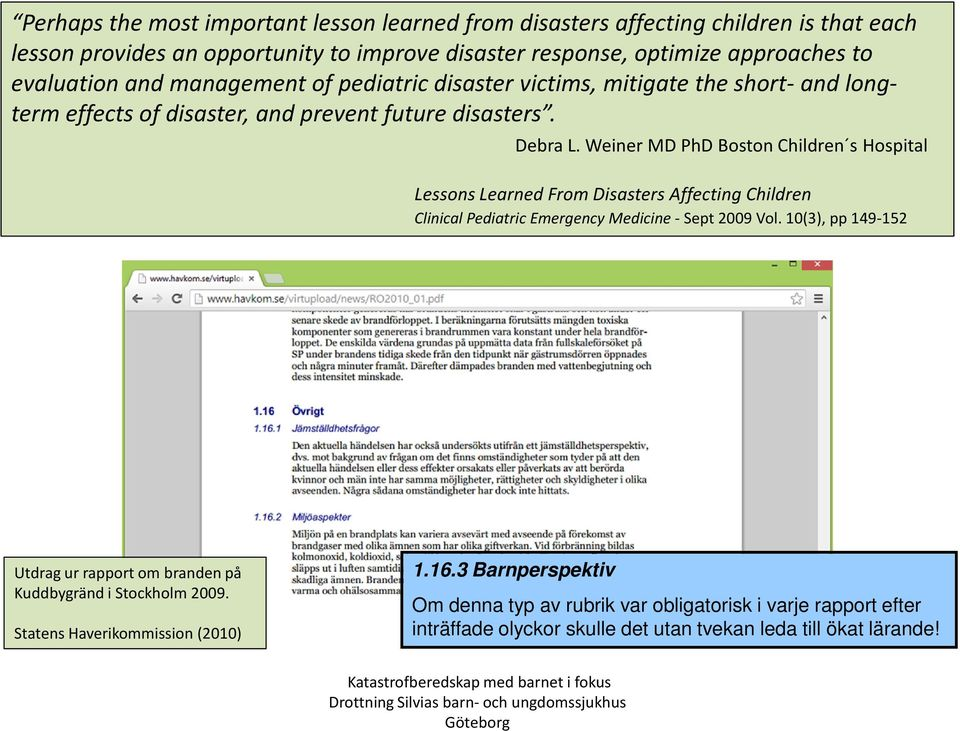 Weiner MD PhD Boston Children s Hospital Lessons Learned From Disasters Affecting Children Clinical Pediatric Emergency Medicine - Sept 2009 Vol.